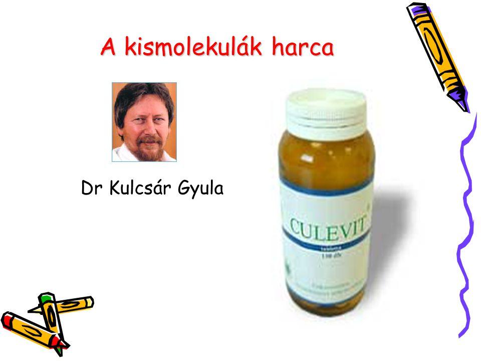 A kismolekulák harca Dr Kulcsár Gyula