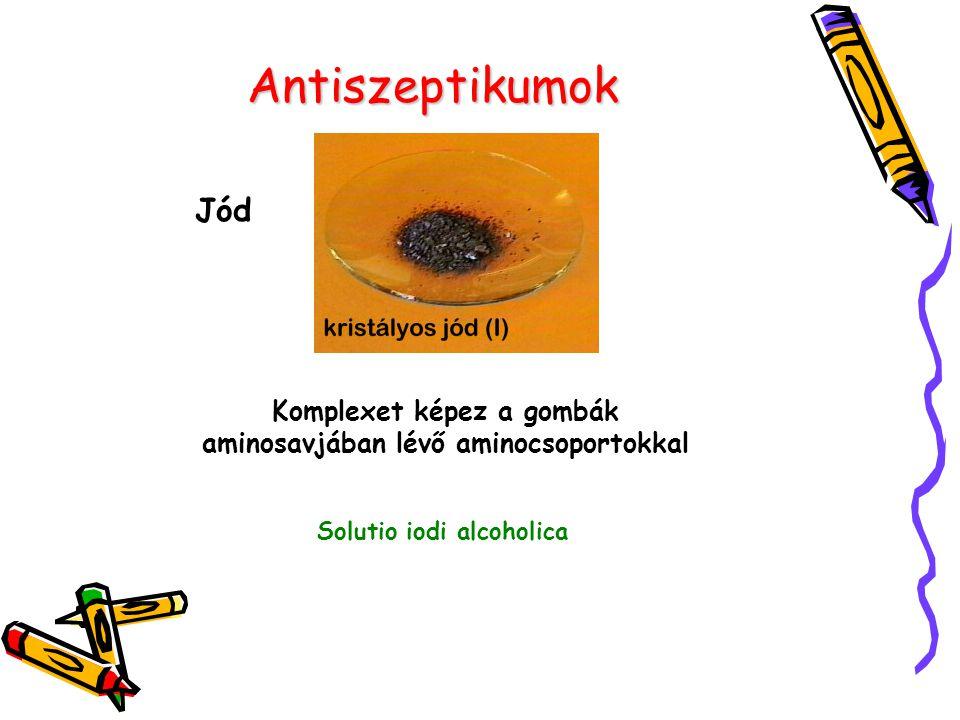Antiszeptikumok Jód. Komplexet képez a gombák aminosavjában lévő aminocsoportokkal.