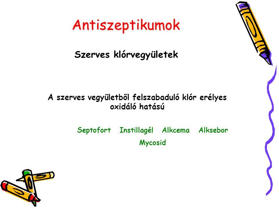 Antiszeptikumok Szerves klórvegyületek