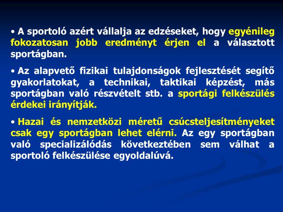 A sportoló azért vállalja az edzéseket, hogy egyénileg fokozatosan jobb eredményt érjen el a választott sportágban.