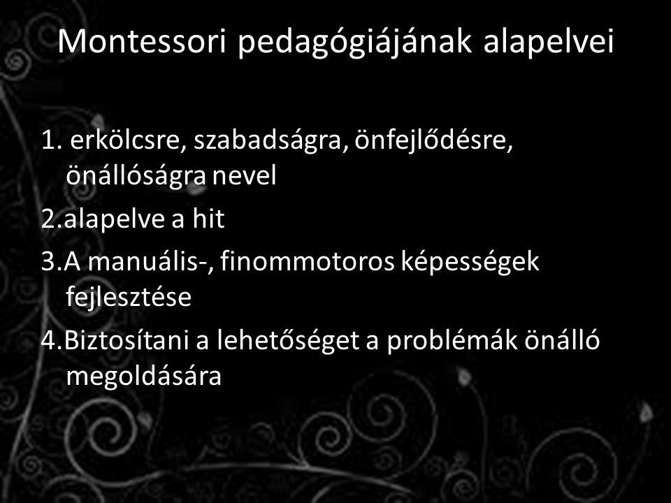 Montessori pedagógiájának alapelvei