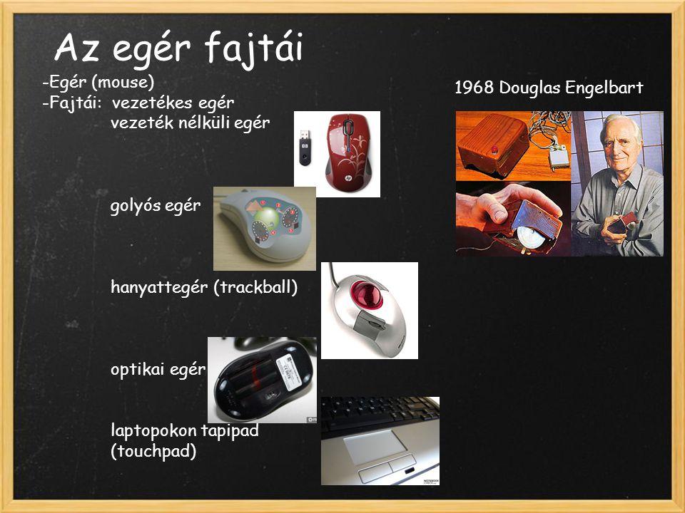 Az egér fajtái Egér (mouse) 1968 Douglas Engelbart