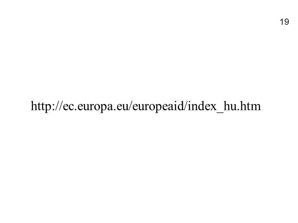 19 http://ec.europa.eu/europeaid/index_hu.htm