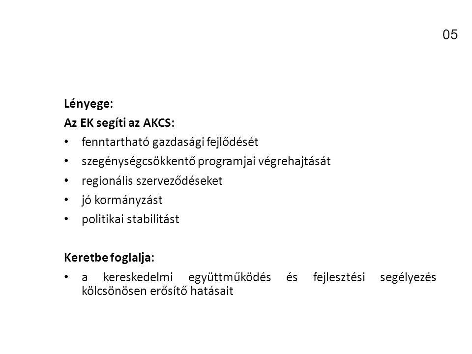 05 Lényege: Az EK segíti az AKCS: fenntartható gazdasági fejlődését
