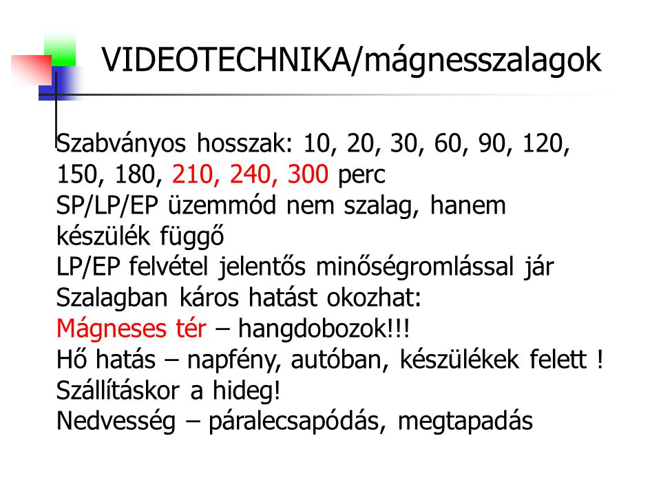VIDEOTECHNIKA/mágnesszalagok