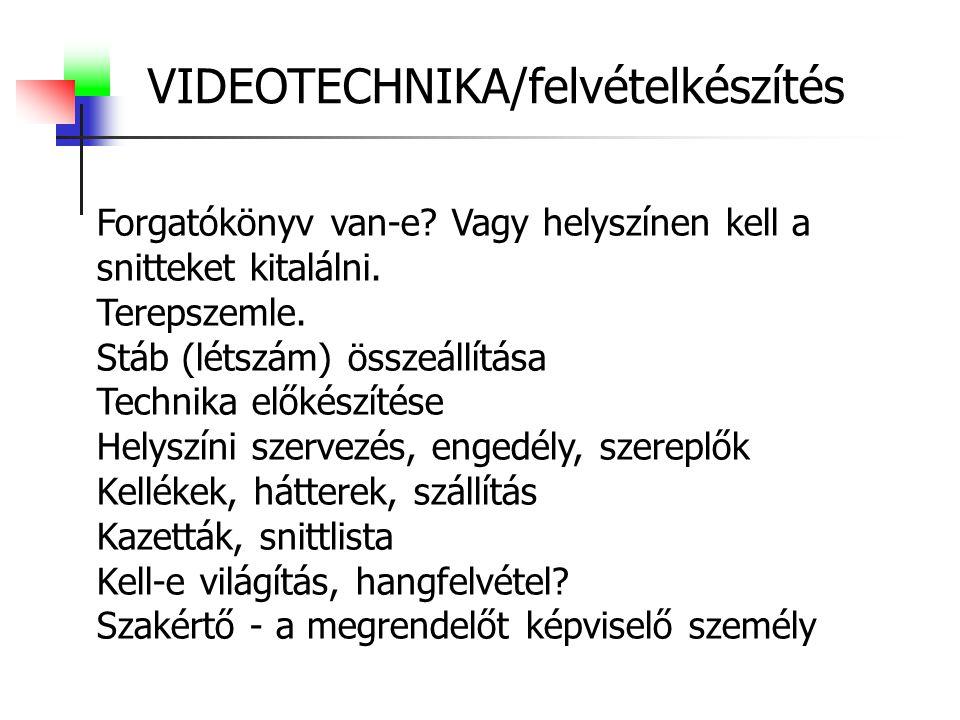 VIDEOTECHNIKA/felvételkészítés