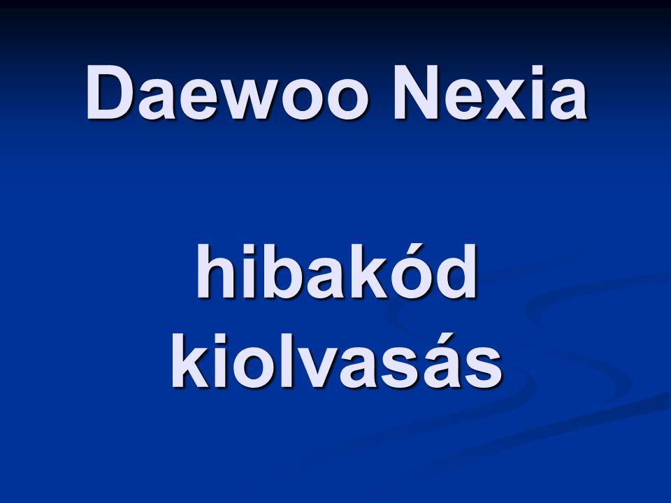 Daewoo Nexia hibakód kiolvasás