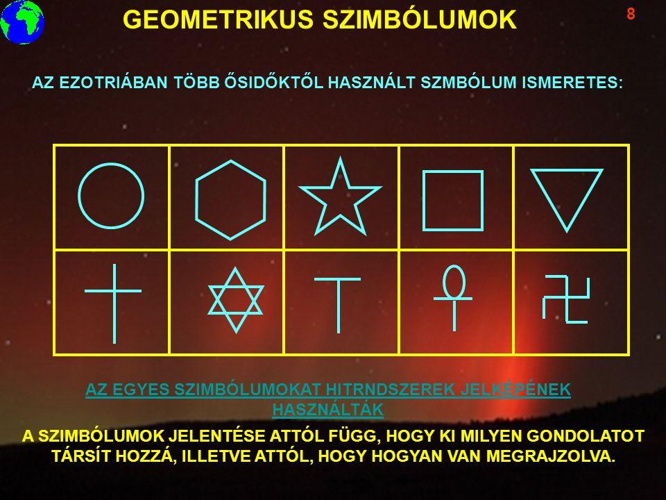 AZ EZOTRIÁBAN TÖBB ŐSIDŐKTŐL HASZNÁLT SZMBÓLUM ISMERETES: