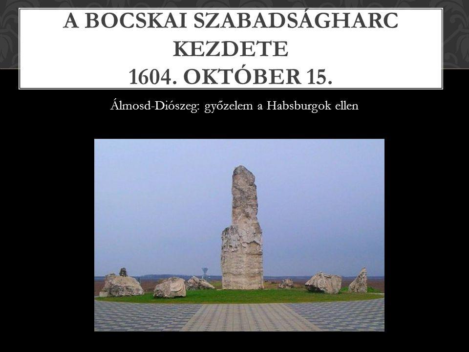 A Bocskai szabadságharc kezdete 1604. október 15.