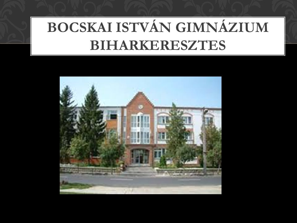 Bocskai István Gimnázium Biharkeresztes