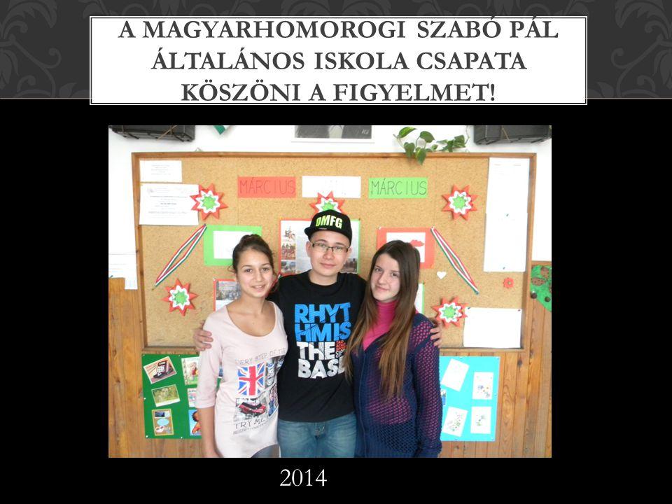 A Magyarhomorogi Szabó Pál Általános Iskola csapata köszöni a figyelmet!