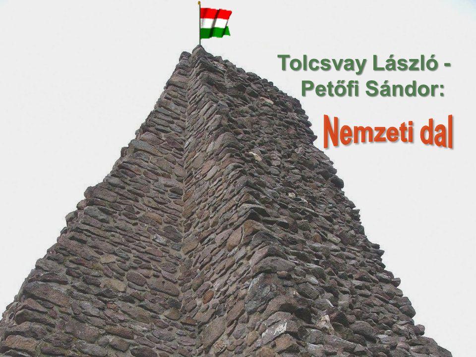 Tolcsvay László - Petőfi Sándor: Nemzeti dal