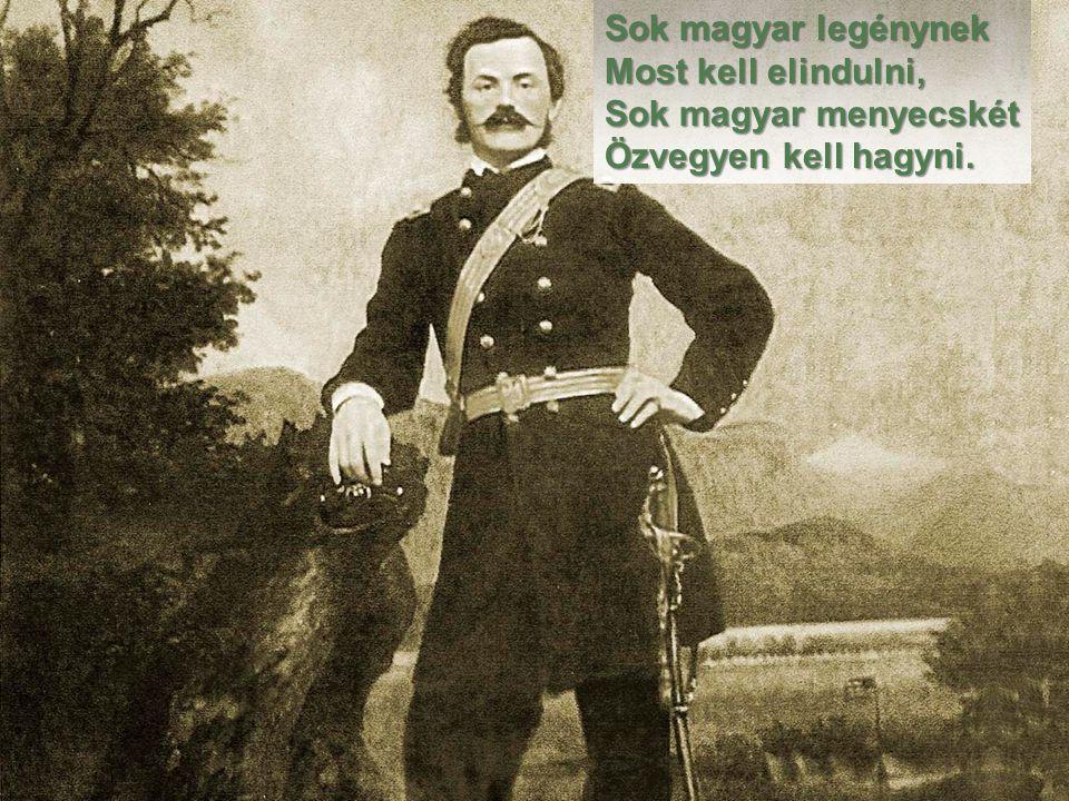 Sok magyar legénynek Most kell elindulni,