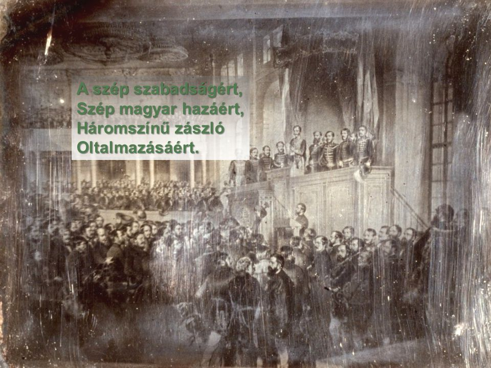 A szép szabadságért, Szép magyar hazáért,