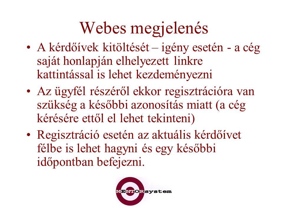 Webes megjelenés A kérdőívek kitöltését – igény esetén - a cég saját honlapján elhelyezett linkre kattintással is lehet kezdeményezni.