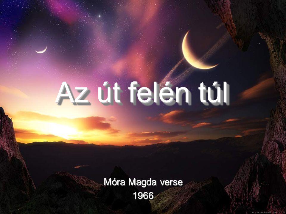 Az út felén túl Móra Magda verse 1966