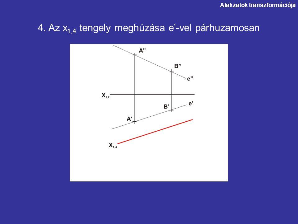4. Az x1,4 tengely meghúzása e'-vel párhuzamosan