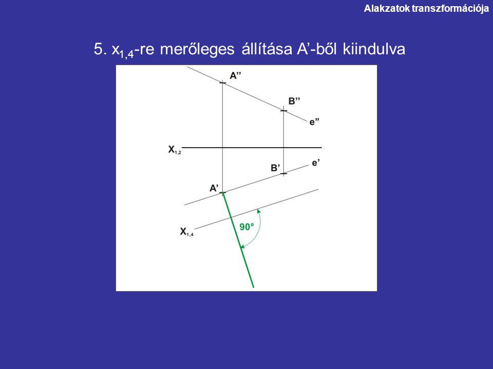 5. x1,4-re merőleges állítása A'-ből kiindulva