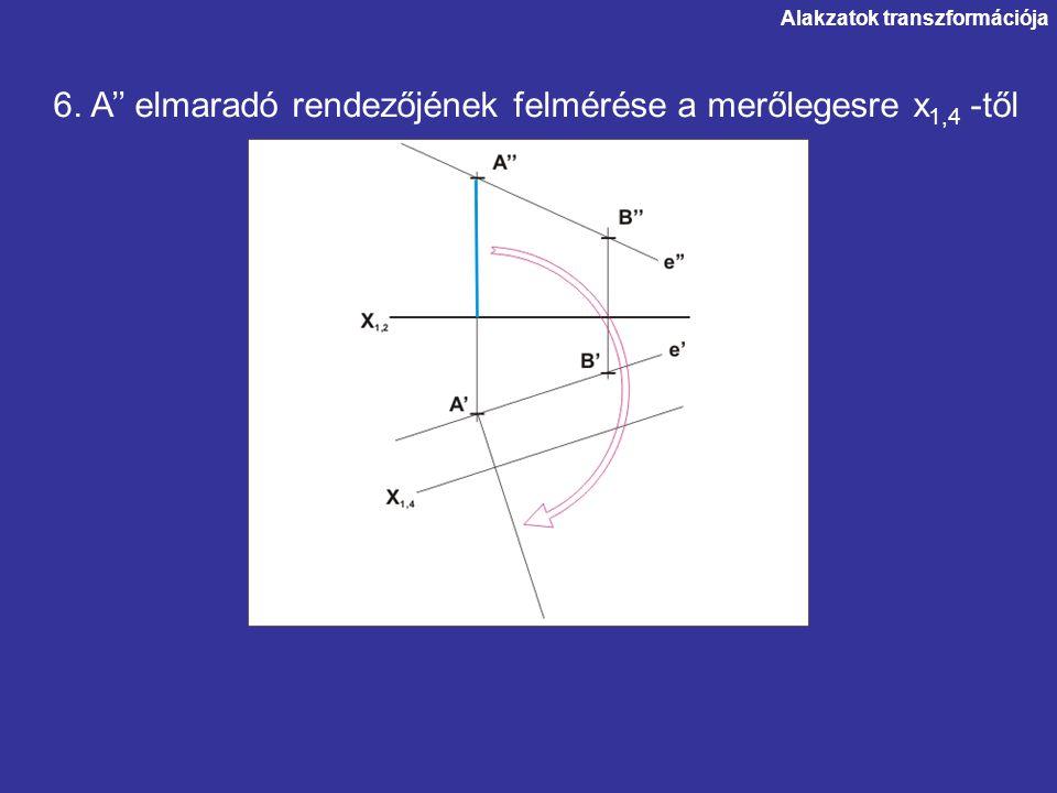 6. A'' elmaradó rendezőjének felmérése a merőlegesre x1,4 -től