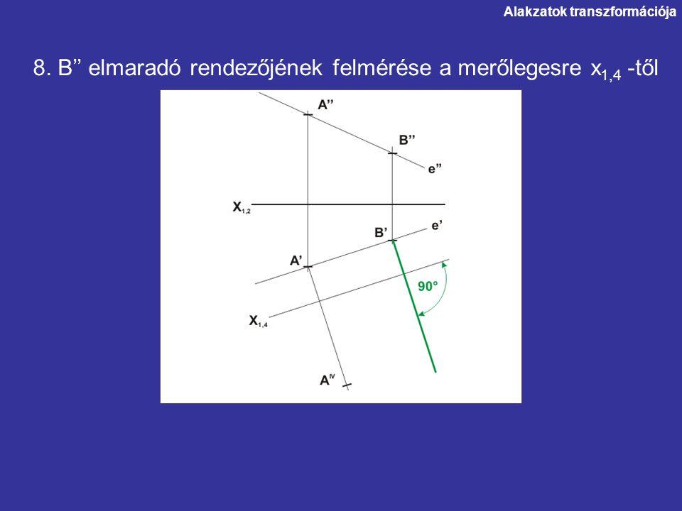 8. B'' elmaradó rendezőjének felmérése a merőlegesre x1,4 -től