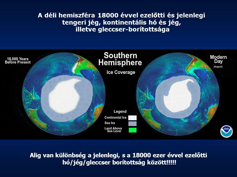 A déli hemiszféra 18000 évvel ezelőtti és jelenlegi