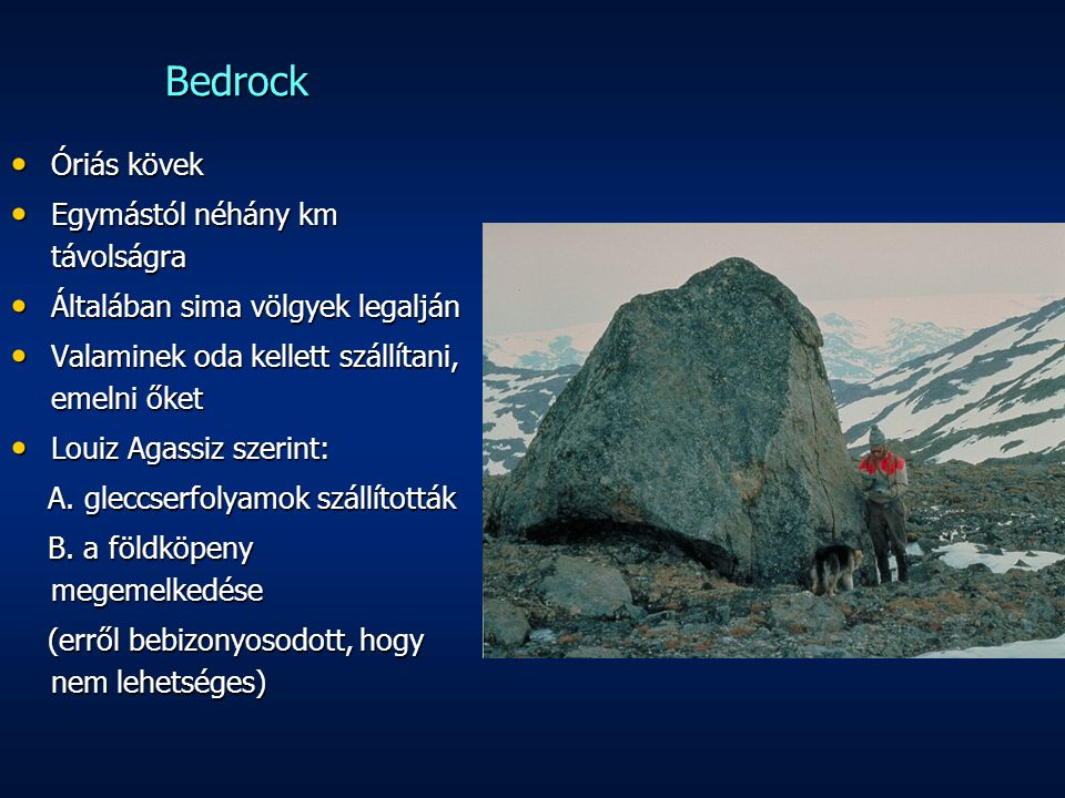 Bedrock Óriás kövek Egymástól néhány km távolságra