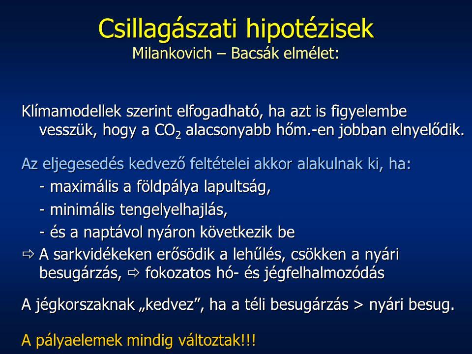 Csillagászati hipotézisek Milankovich – Bacsák elmélet: