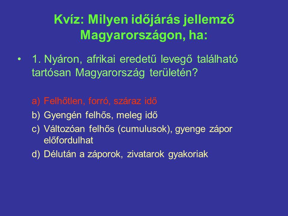 Kvíz: Milyen időjárás jellemző Magyarországon, ha: