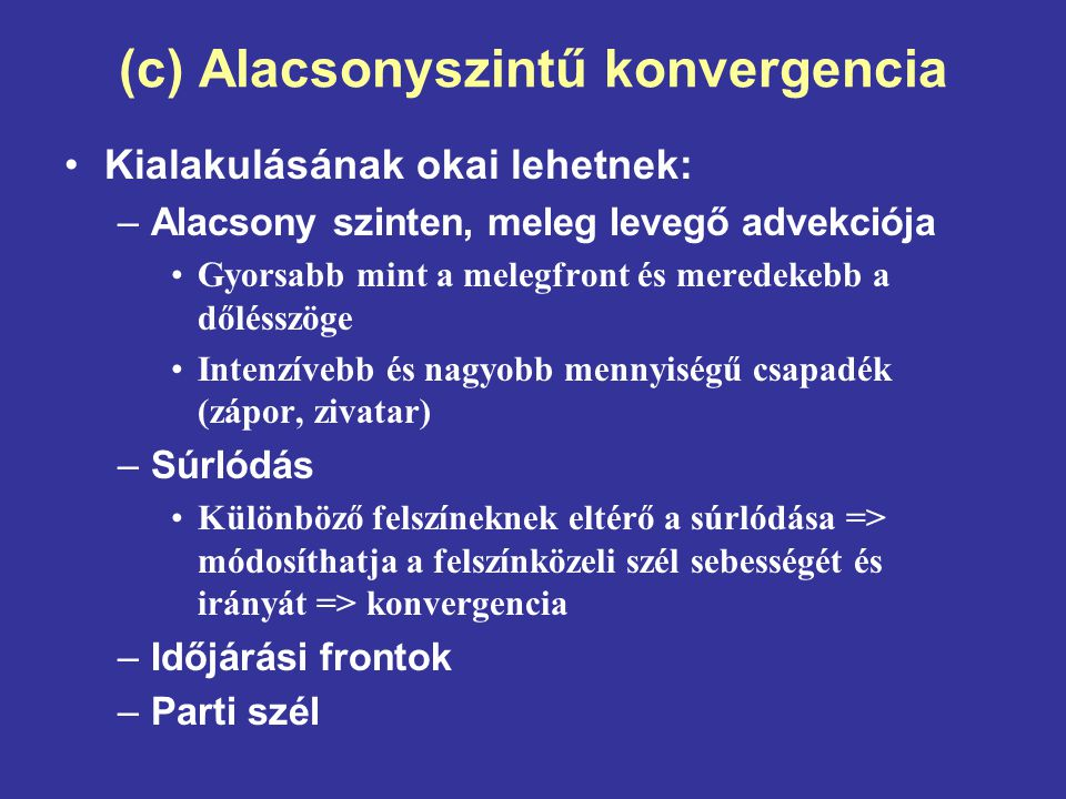 (c) Alacsonyszintű konvergencia