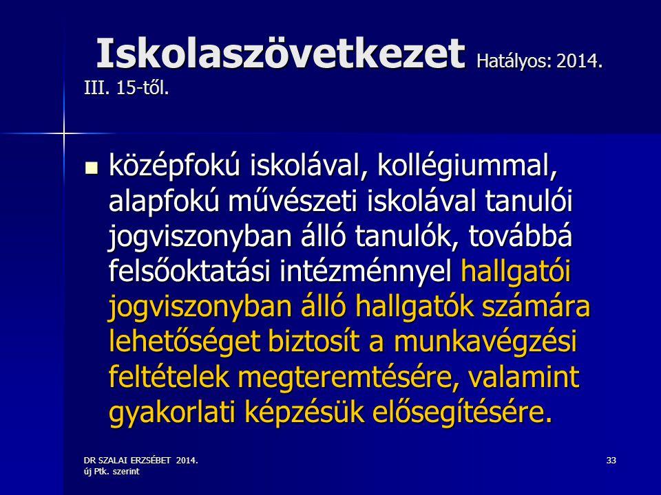 Iskolaszövetkezet Hatályos: 2014. III. 15-től.