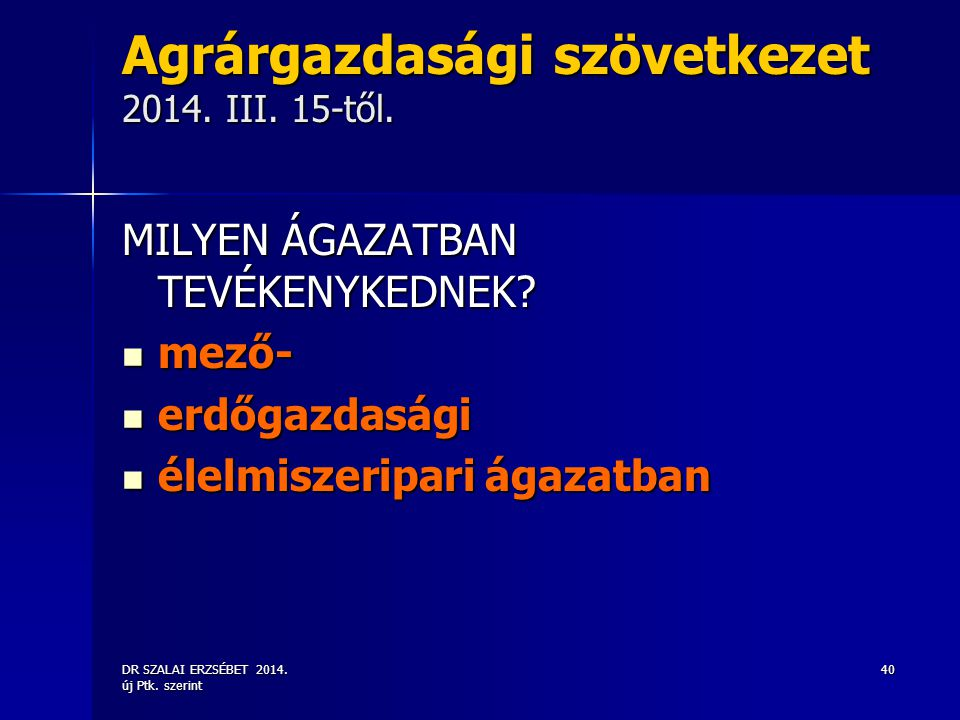 Agrárgazdasági szövetkezet 2014. III. 15-től.