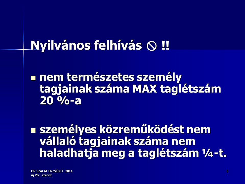 Nyilvános felhívás  !! nem természetes személy tagjainak száma MAX taglétszám 20 %-a.