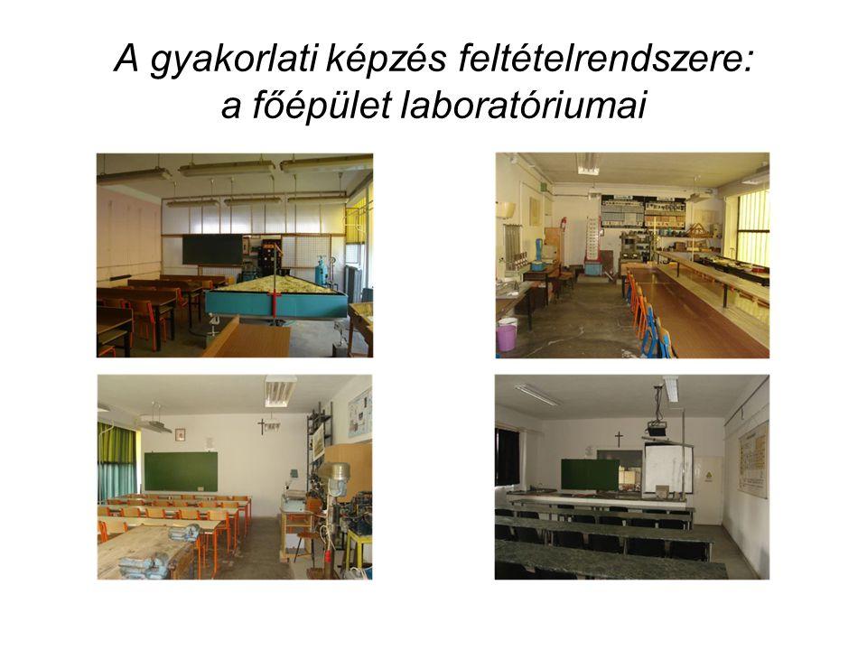 A gyakorlati képzés feltételrendszere: a főépület laboratóriumai