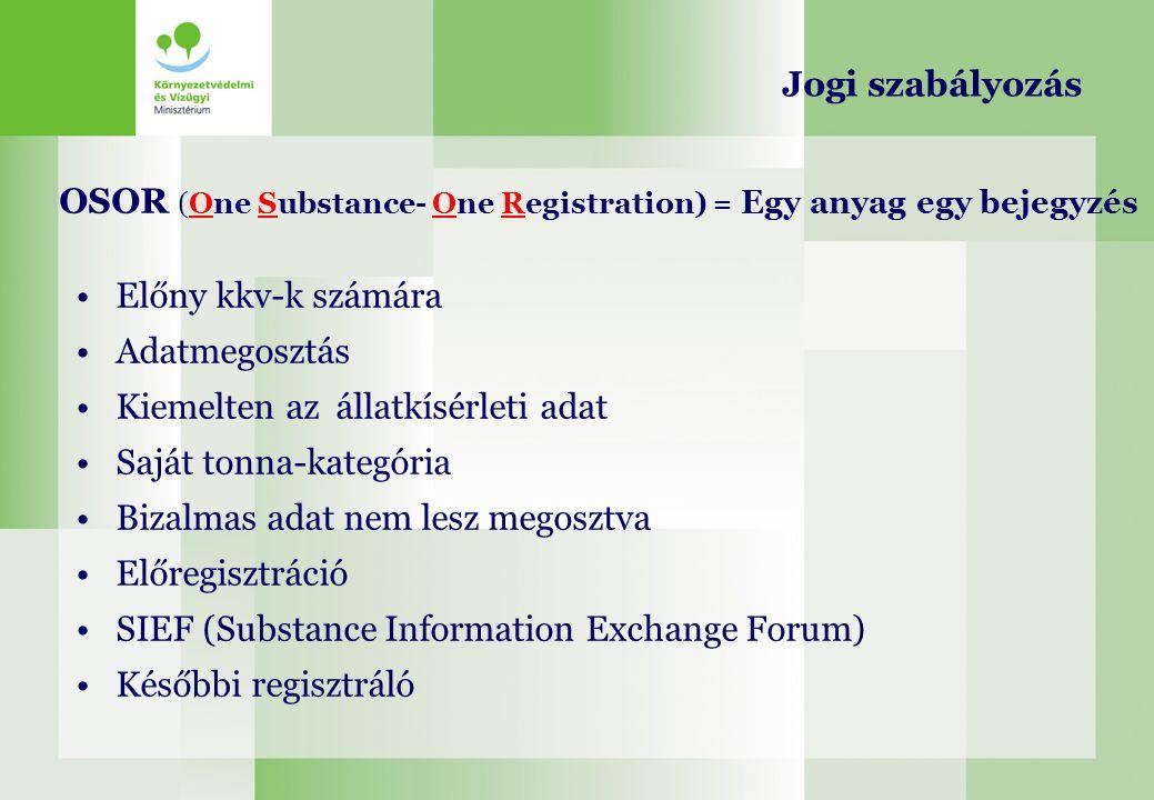 Jogi szabályozás OSOR (One Substance- One Registration) = Egy anyag egy bejegyzés. Előny kkv-k számára.