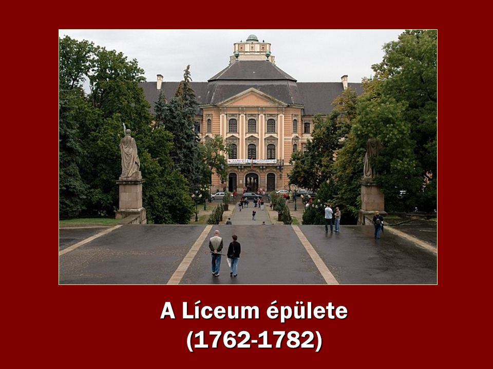 A Líceum épülete (1762-1782)