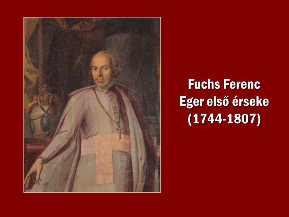 Fuchs Ferenc Eger első érseke (1744-1807)