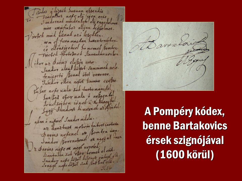 A Pompéry kódex, benne Bartakovics érsek szignójával (1600 körül)