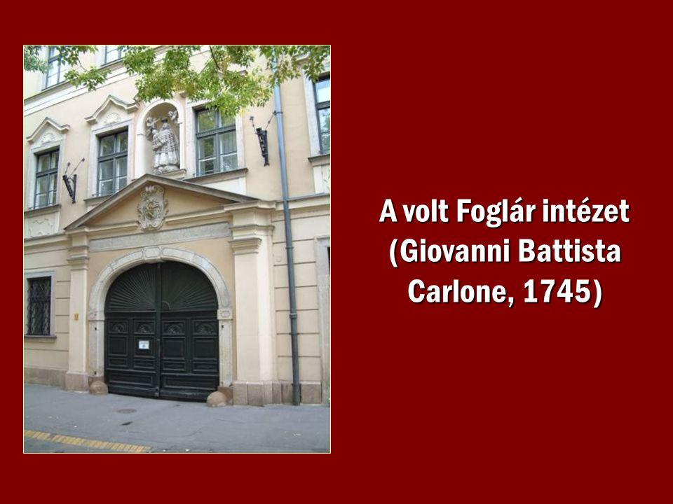 A volt Foglár intézet (Giovanni Battista Carlone, 1745)