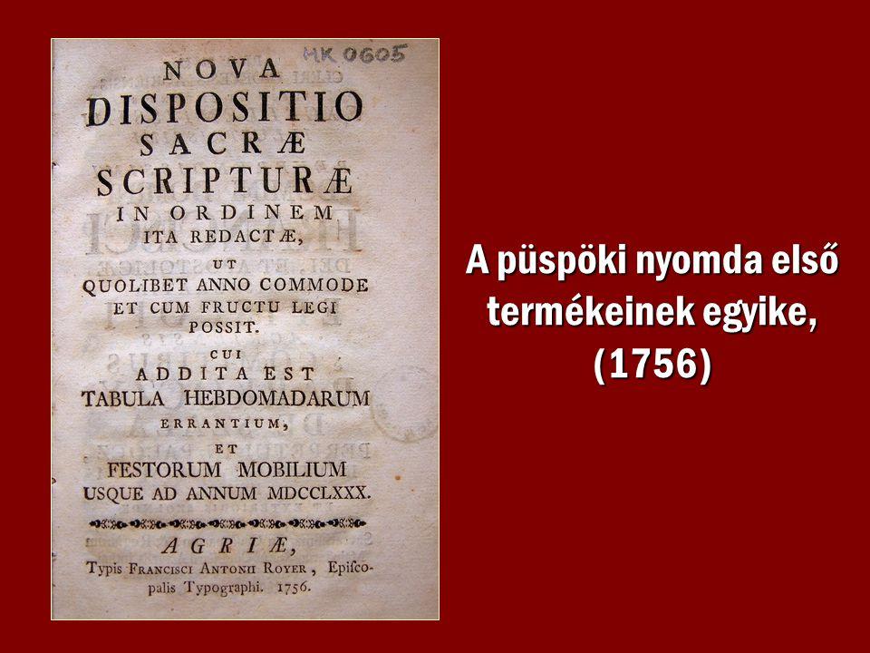 A püspöki nyomda első termékeinek egyike, (1756)