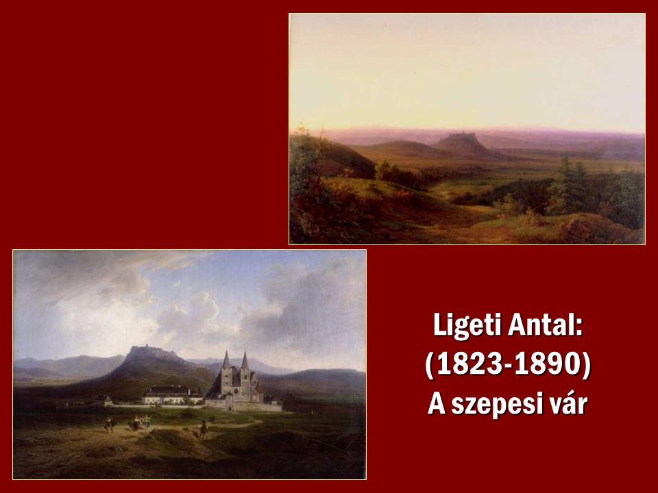 Ligeti Antal: (1823-1890) A szepesi vár