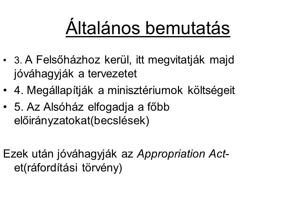Általános bemutatás 4. Megállapítják a minisztériumok költségeit