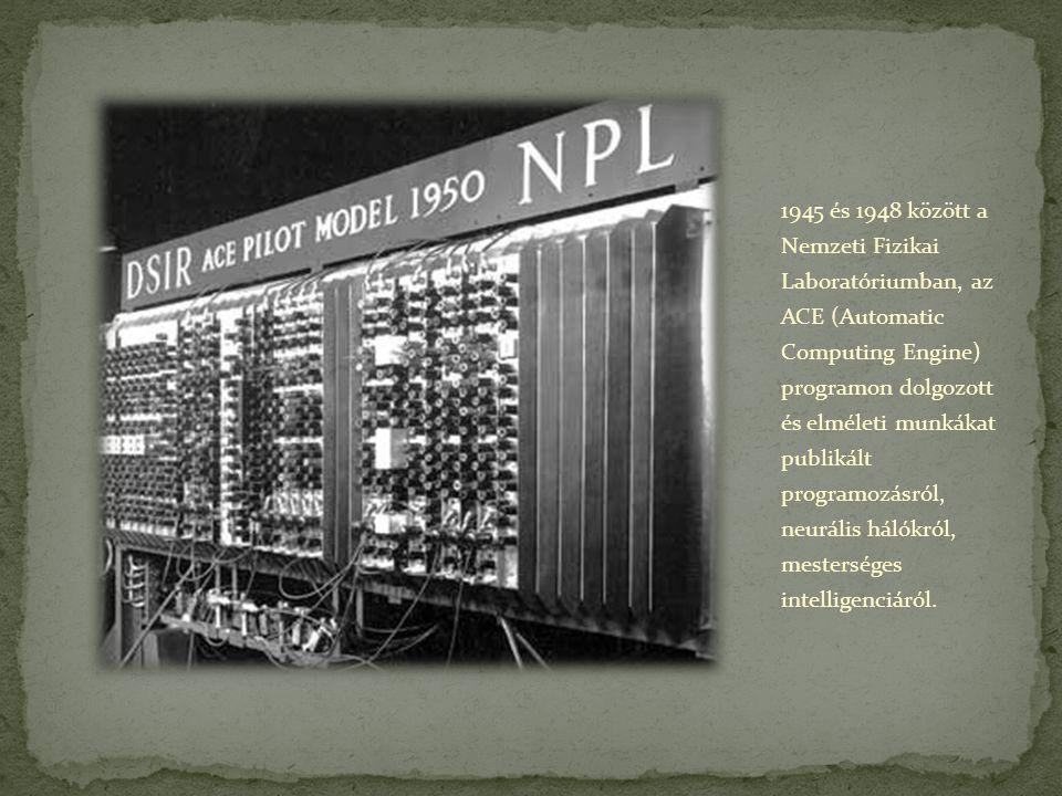 1945 és 1948 között a Nemzeti Fizikai Laboratóriumban, az ACE (Automatic Computing Engine) programon dolgozott és elméleti munkákat publikált programozásról, neurális hálókról, mesterséges intelligenciáról.