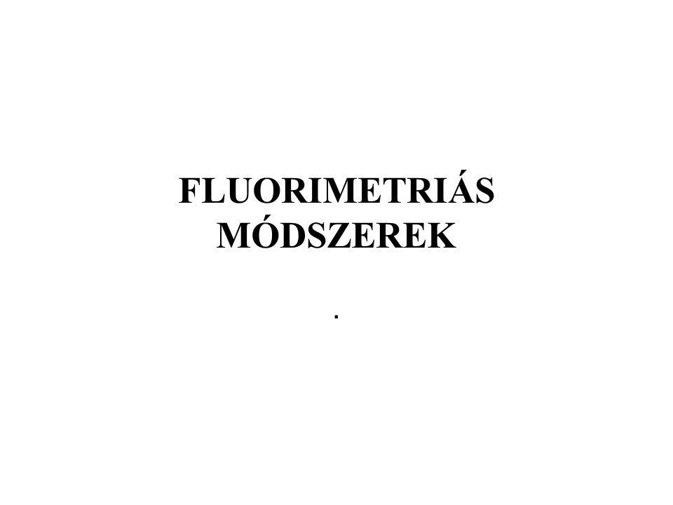 FLUORIMETRIÁS MÓDSZEREK