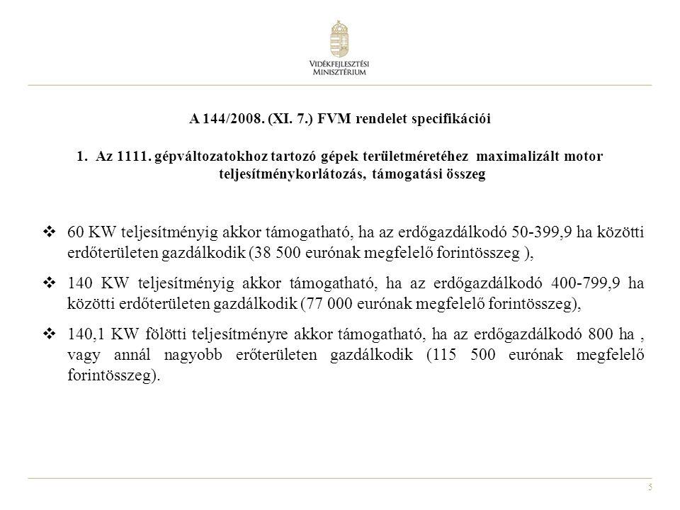 A 144/2008. (XI. 7.) FVM rendelet specifikációi