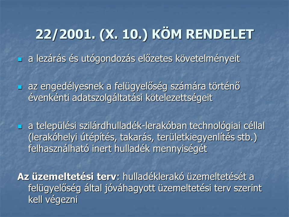 22/2001. (X. 10.) KÖM RENDELET a lezárás és utógondozás előzetes követelményeit.