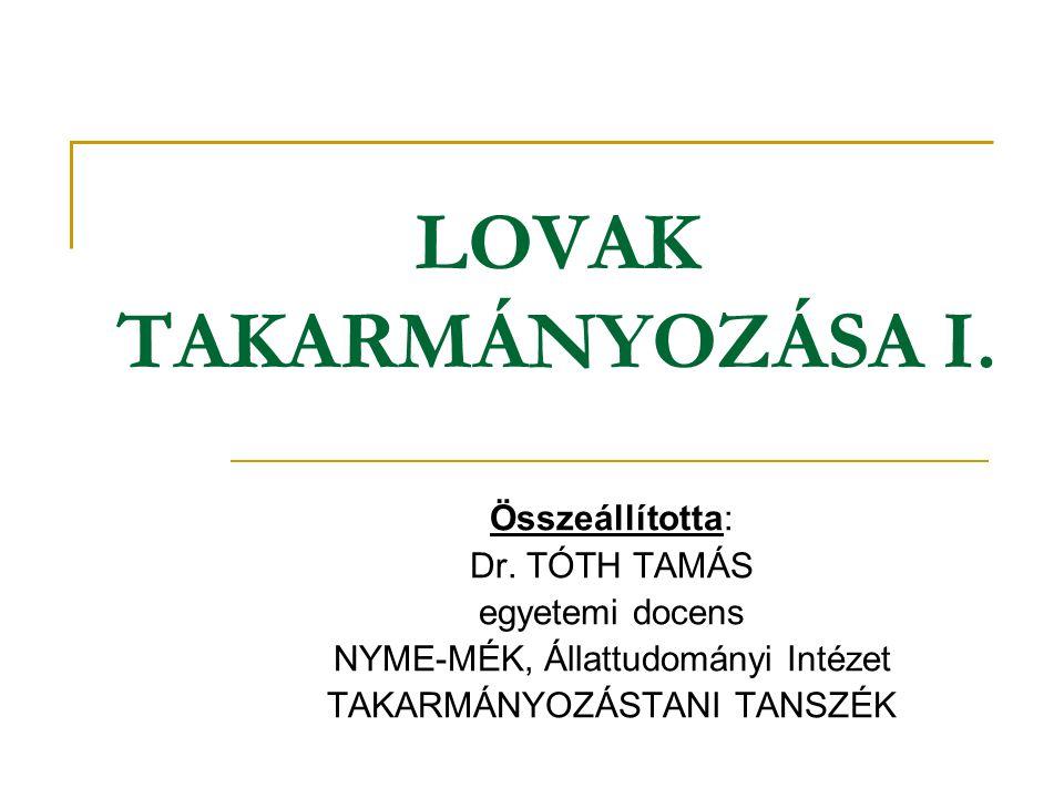 LOVAK TAKARMÁNYOZÁSA I.