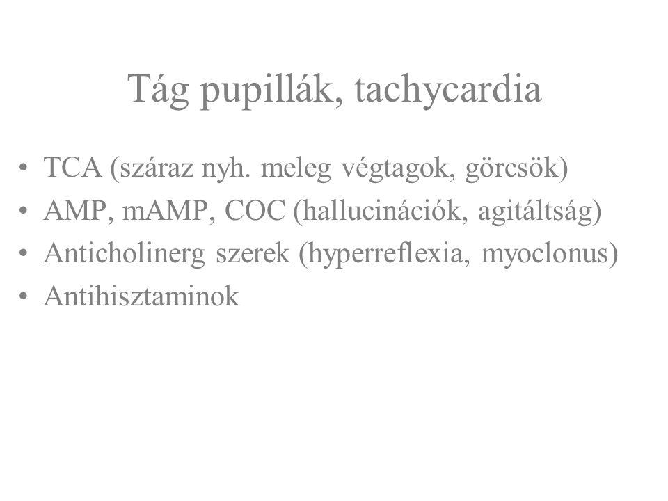 Tág pupillák, tachycardia