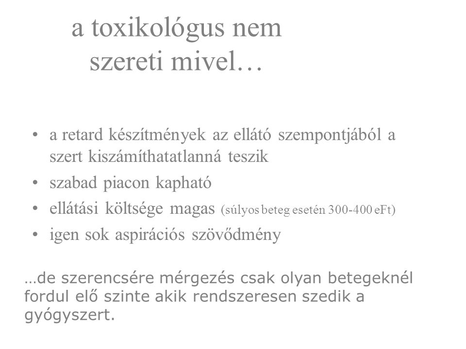 a toxikológus nem szereti mivel…
