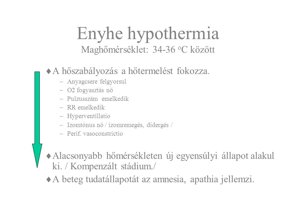 Enyhe hypothermia Maghőmérséklet: 34-36 oC között