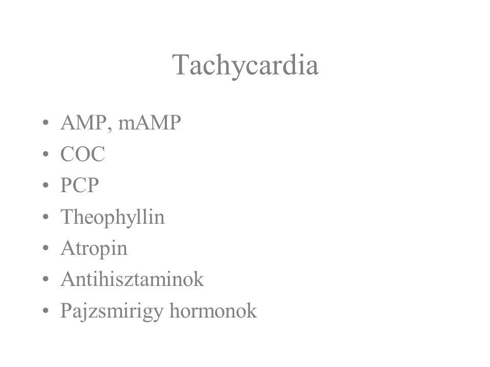 Tachycardia AMP, mAMP COC PCP Theophyllin Atropin Antihisztaminok